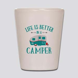 Life's Better Camper Shot Glass